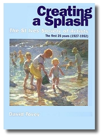 Creating A Splash - The St Ives Society of Artists - The First 25 Years (1927-1952)