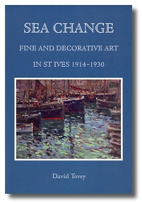 Sea Change - Fine and Decorative Art in St Ives 1914-1930